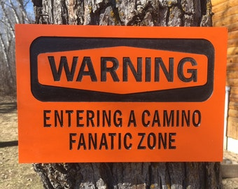 Camino Warning Sign #306