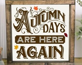 Autumn Days Are Here Again Framed Wall Decor, Choose Size & Stain Color, Fall Season Decor, Autumn Decor, Farmhouse Decor, Rustic Decor,