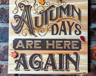"""READY TO SHIP Autumn Days Are Here Again Wood Wall Hanging, 10"""" Square Wood Wall Sign, Fall Themed Wall Decor, Wood Wall Decor,"""