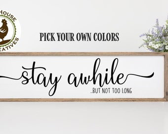 Stay Awhile But Not Too Long Rustic Wood Sign, Framed or Solid Wood, Stay Awhile Sign, Farmhouse Decor, Rustic Decor, Country Decor