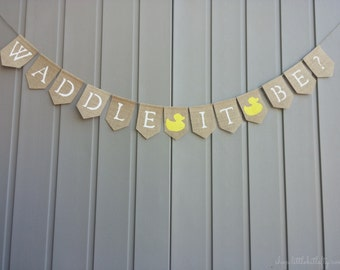 Waddle It Be Banner, Gender Reveal Party Shower Decor, Baby Shower Decor, Waddle it Be Garland, Rubber Duck Banner, Gender Reveal Banner