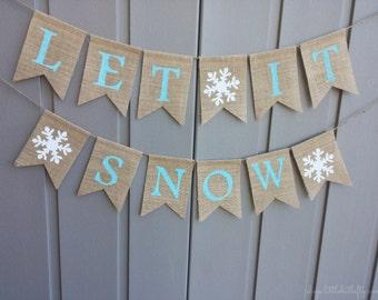 Let It Snow Banner, Winter Decor, Winter Banner, Let It Snow Bunting, Holiday Decor, Let It Snow Garland, Burlap Banner Bunting, Rustic
