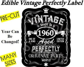 Vintage Aged Perfectly Year EDIBLE Label Image Topper, Vintage Aged Cake, Mostly Original Parts, One of a Kind, Personalized Vintage Year