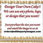 Design Your Own Edible Cake Topper Print, Do It Yourself Cake, Design Your Own Edible Photo Image, Edible Cake Image, Create Your Own Design