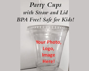 Your Photo Face Clear Plastic Cup with Straw and Lid, 12oz Cup, Party Cups, Design Your Own Party Cups, Use Your Image for Cups, Your Face