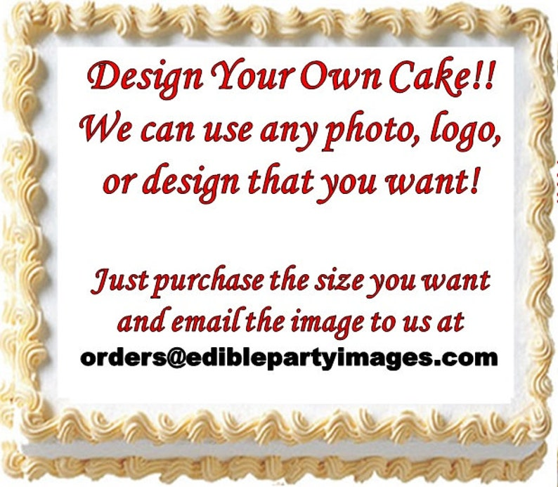 Design Your Own Edible Cake Topper Print Do It Yourself Cake image 0