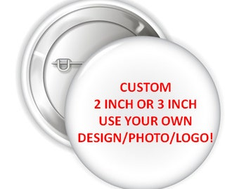 """Personalized CUSTOM Using Your Design Pinback Buttons, 2.25"""" or 3"""" Party Favor Pins Buttons, Custom Pins, Custom Designed Buttons"""