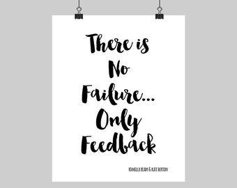 Digital Printable Motivational Quote There Is No Failure Only Feedback Black & White Typography Calligraphy Print 5X7 8X10 16X20 A4 Sizes