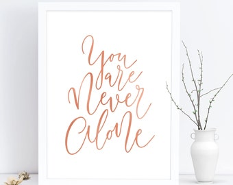 alone quote,  PRINTABLE, instant download, never alone quote, wall art, inspirational, motivational, home decor, simple, art print, quotes