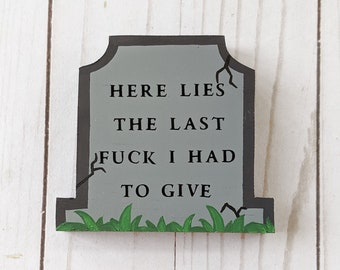 IDGAF Gravestone Decor, I Dont Give A Fuck, Halloween decor, Wooden gravestone, Wooden Gothic Decor, sarcastic saying, funny gift for friend