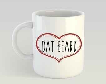 Dat Beard Coffee Mug | Funny Beard Coffee Mug