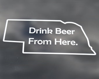 Drink Beer From Here State Decal - Nebraska Beer - Home Brew, Brewery, Hops, Home Brewer Gift, Home Brew Labels
