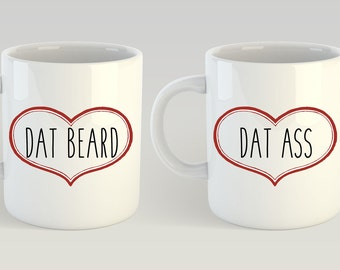 Dat Beard, Dat Ass, I Like His Beard, I Like Her Butt, Funny Coffee Mugs, Dat Ass, Dat Beard, Gifts for the Couple, Valentines Day Gift