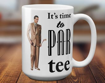 Golf Gifts for Men - Its Time to Par Tee - Coffee Mug - Christmas Golf Gift - Gifts for Dad, Gifts for Grandpa