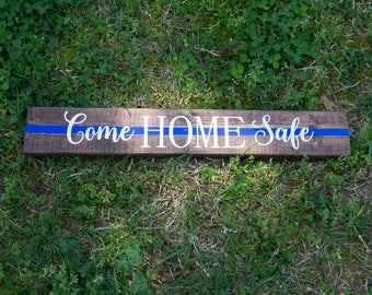 Come Home Safe - Thin Blue Line - Military - Thin Red Line -  Fire Fighter - Law Enforcement - Police - Wood Sign, Wall Art Gift for Her