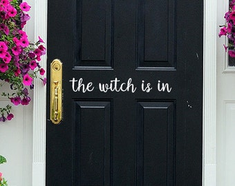 The Witch is In Decal, Front Door Decal, Halloween Door Decor | Handmade in Harrisburg