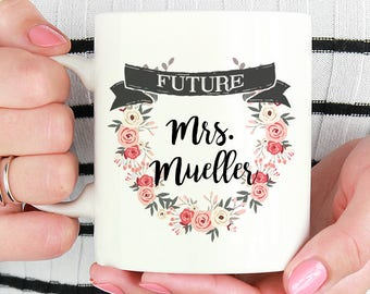 Engagement Mug Personalized Future Mrs Mug Engagement Gift Future Mrs Cup Floral Wedding Mug Bridal Shower Gift Fiance Gift Gay Wedding Gift
