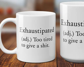 Exhaustipated Funny Coffee Mug | New Parent Coffee Mug