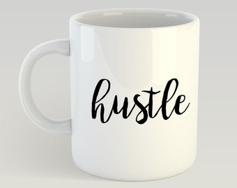 Hustle Coffee Mug, Motivational Mug, Boss Mom, Boss Lady, Gift for Her, Mother's Day Gift, Gift for Boss, Motivational Gift, Inspirational