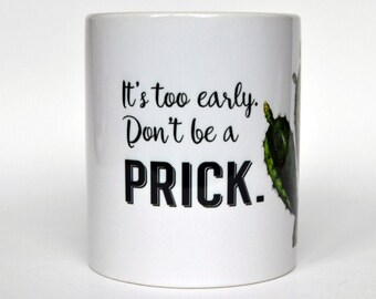 Don't Be A Prick Coffee Mug, Cactus Coffee Mug, Funny Coffee Mug, Prick, Gift for Her, Mom, Best Friend, Succulent Mug, Succulent Gift