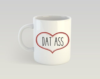 Dat Ass, I Like Her Butt, Funny Mug, Valentine's Day Gift, for Boyfriend, Husband, fiance, Adult Humor Mugs, Butts and Beards, Beard Mug