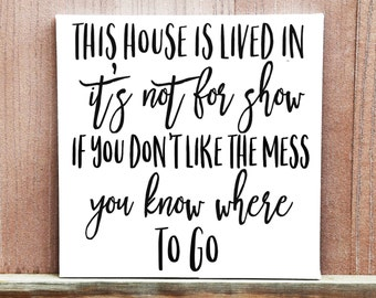 Our House Is Lived In Sign, House Sign, Hand Painted Canvas, Home Decor, Housewarming Gift, Gift For Parents, Kids Quote, Birthday Gift