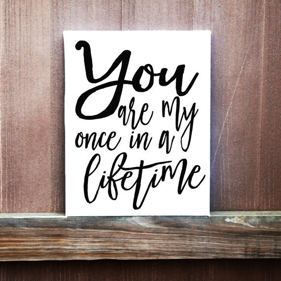 You Are My Once In A Lifetime Sign Love Quote Canvas Wedding Etsy