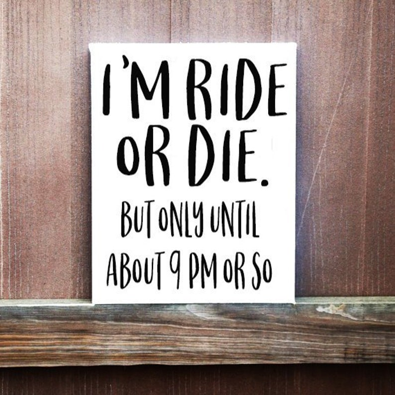 Funny Sign Ride Or Die Funny Sign Friendship Sign Gift For Etsy