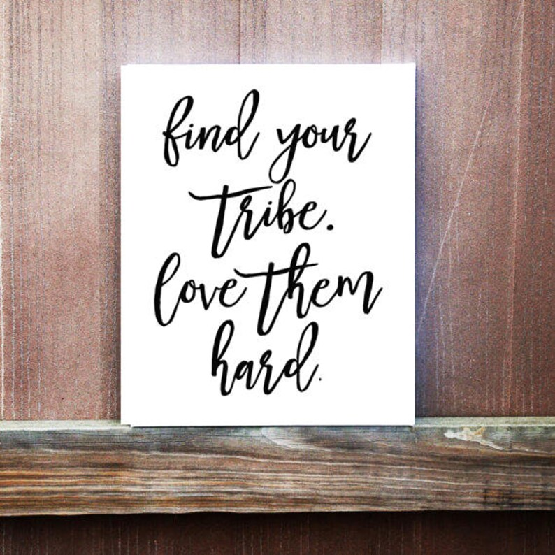 Friendship Sign Find Your Tribe Quote Gift For Friend Etsy