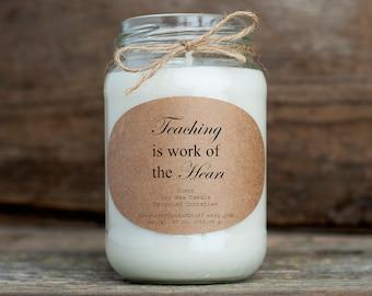 Teacher Appreciation Gift, Soy Candle Gift, Teaching is Work of The Heart, Teacher Gift, Gift for Teachers, Daycare Teacher Present