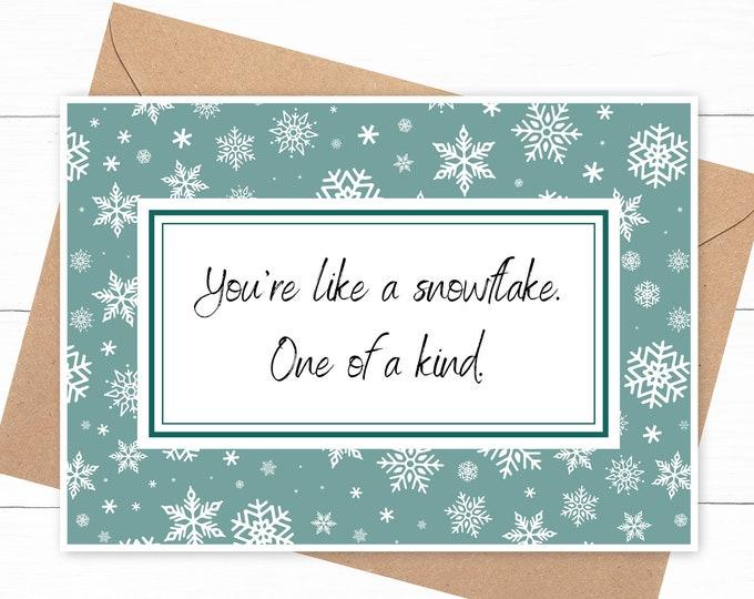 You're Like a Snowflake Card