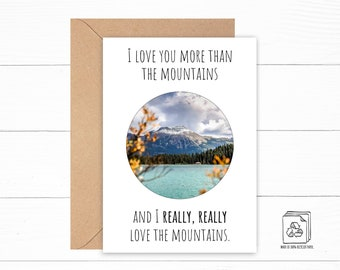 I Love You More Than the Mountains Card - Funny Love Card - Mountain Birthday Card - Anniversary Card - Personalized Card - Nature Gift