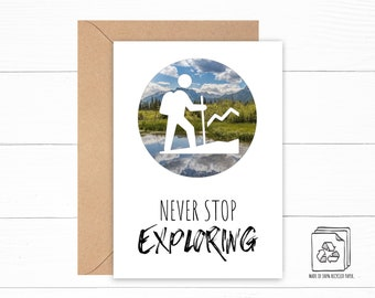 Hiking Birthday Card - Hiker Birthday Card - Nature Graduation Card - Never Stop Exploring - Good Luck Greeting Card - Gift for Hiker