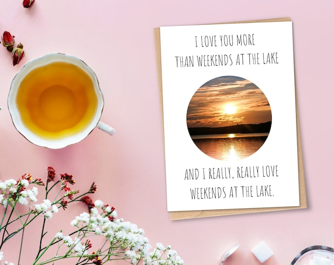 I Love You More Than Weekends at the Lake Card
