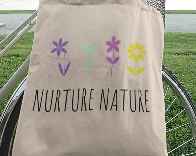 Nuture Nature Tote Bag Cotton Tote Bag Summer Bag Book Bag Beach Bag Nature Lover Flowers Gift for Her Gift for Mom Ecofriendly Gift