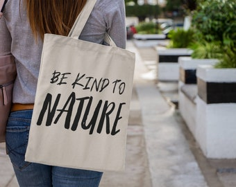 Be Kind to Nature Tote Bag
