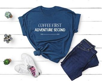 Coffee First Shirt Adventure Second Shirt