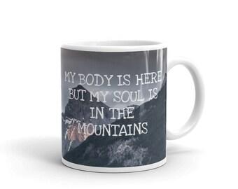 Mountain coffee mug - Rocky Mountains mug - 15 oz mug - Soul in the mountains - Nature  gift - Rustic mug - Housewarming gift - Canmore
