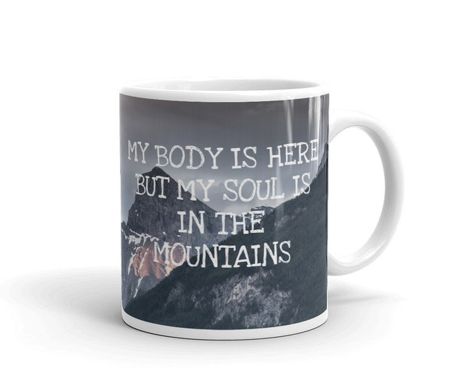 My Soul is in the Mountains Mug