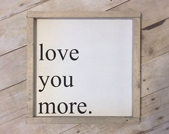 Love you more wood sign | bedroom decor | gifts for her | gifts for him| farmhouse style framed sign | collage wall/gallery wall decor | 13x
