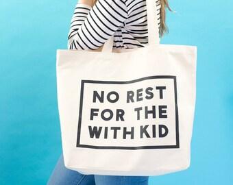 Mothers Tote - Nappy Bag - Weekender Bag - Canvas Grocery Bag - Canvas Shopper - Tote Bag for Mom - No Rest Big Canvas Bag - Alphabet Bags