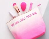 Mum Makeup Bag - Mum Toiletry Bag - Toiletry Bag for Mum - Cosmetics Bag For Mum - You Look Lovely Today Mum - Alphabet Bags