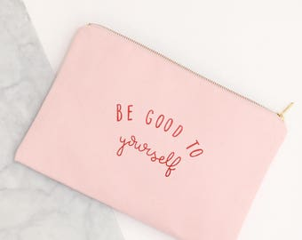 Be Good To Yourself - Blush Pink Makeup Pouch - Blush Pink Canvas Pouch - Alphabet Bags