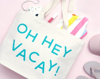 Printed Beach Bag - Beach Canvas Bag - Printed Beach Tote - Bag For Summer - Big Canvas Tote Bag - Oh Hey Vacay Canvas Bag - Alphabet Bags