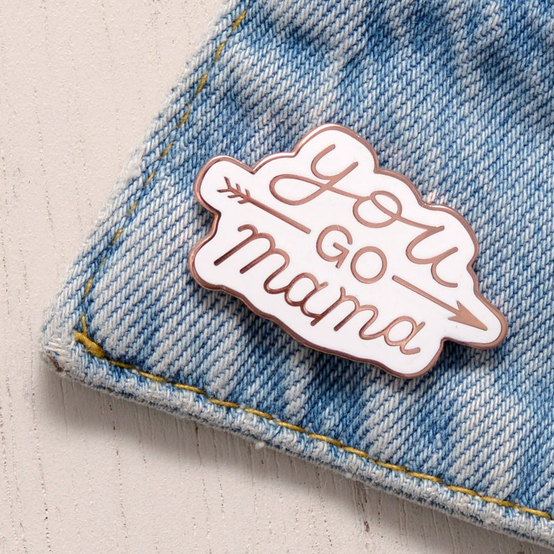 You Go Mama Pin  Mom Pin  Pins for Mothers  Hard Enamel Pin image 0