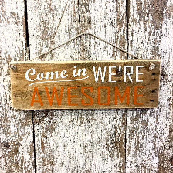 awesome sign decor open sign come in we re awesome sign come in we are etsy  open sign come in we re awesome sign