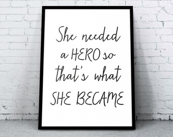 She needed a hero, feminine quote, typography quote, motivational print, she print, women art, inspirational typography, motivational art
