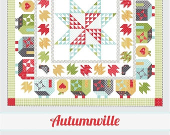 "Autumnville Quilt Pattern - Thimble Blossoms Pattern - Camille Roskelley - Bonnie and Camille - Fat Quarter Pattern - 79"" x 79"" Quilt"
