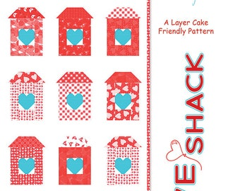 """Love Shack Quilt Pattern - Me & My Sister - Moda Fabric - REDiculously In Love Fabric - Layer Cake Pattern - 45.5"""" x 60.5"""" Quilt"""