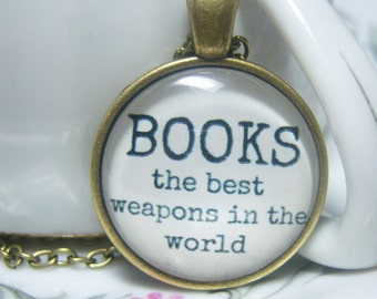 Books The Best Weapons In The World Pendant Necklace, Book Lover Jewelry, Book Collector, Librarian Gift, Book Club Gift, Quote Jewelry
